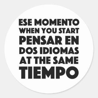 Ese Momento When You Start Language Student Round Sticker
