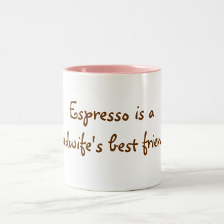 Espresso is a midwife's best friend! Two-Tone coffee mug