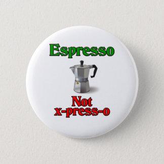 Espresso Not X-Press-O 2 Inch Round Button