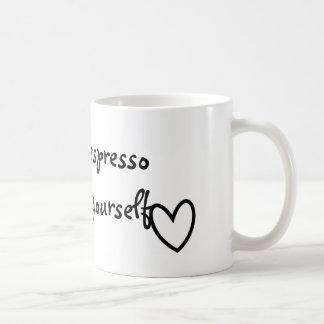 Espresso yourself mug