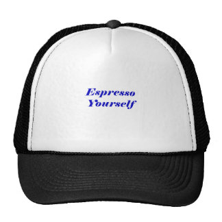 Espresso Yourself Trucker Hat