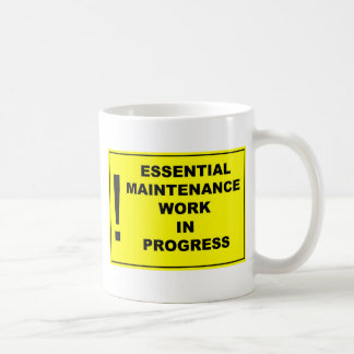 Essential maintenance work in progress mug