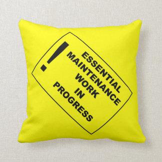 Essential maintenance work in progress pillows