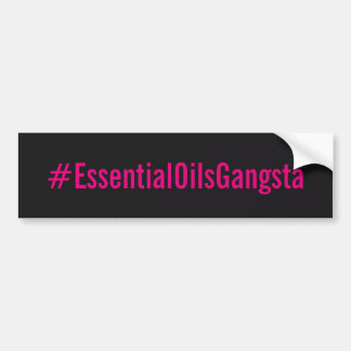 #essentialoilsgangsta Bumber Sticker Bumper Sticker