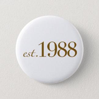 Est 1988 2 inch round button