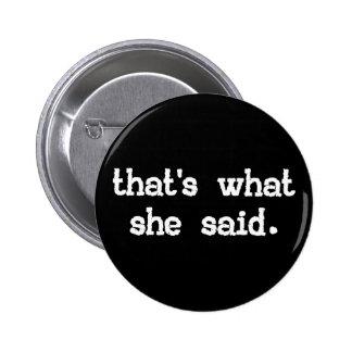EST CE CE QUI ELLE A DIT le Pin de bouton Badge