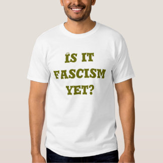 Est-ce fascisme encore ? tee-shirt