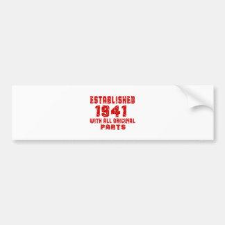 Established 1941 With All Original Parts Bumper Sticker