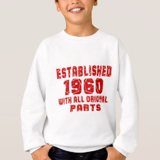 Established 1960 With All Original Parts Sweatshirt