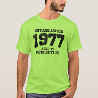Established 1977 aged to perfection T-Shirt