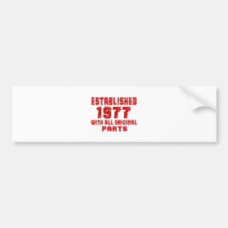 Established 1977 With All Original Parts Bumper Sticker