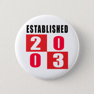 Established 2003 Birthday Designs 2 Inch Round Button