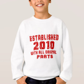 Established 2010 With All Original Parts Sweatshirt