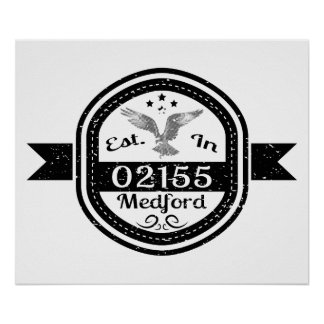 Established In 02155 Medford Poster