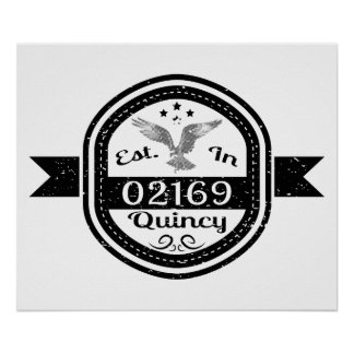 Established In 02169 Quincy Poster