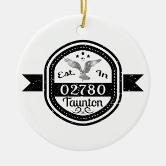 Established In 02780 Taunton Ceramic Ornament