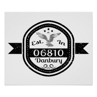 Established In 06810 Danbury Poster