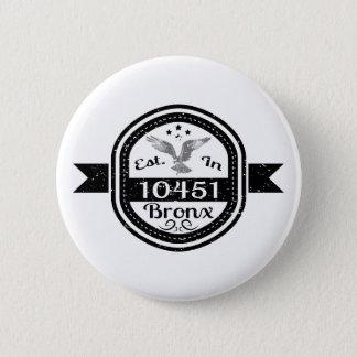 Established In 10451 Bronx 2 Inch Round Button