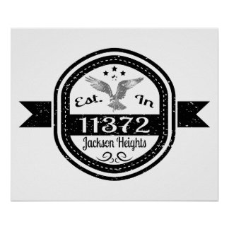 Established In 11372 Jackson Heights Poster