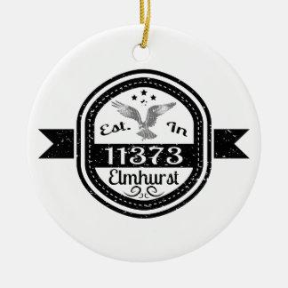 Established In 11373 Elmhurst Ceramic Ornament