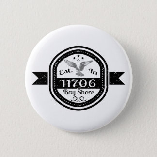 Established In 11706 Bay Shore 2 Inch Round Button