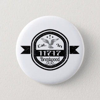 Established In 11717 Brentwood 2 Inch Round Button