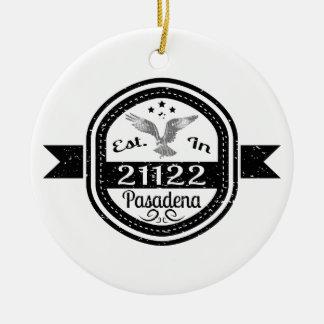 Established In 21122 Pasadena Ceramic Ornament
