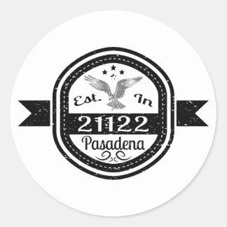 Established In 21122 Pasadena Classic Round Sticker