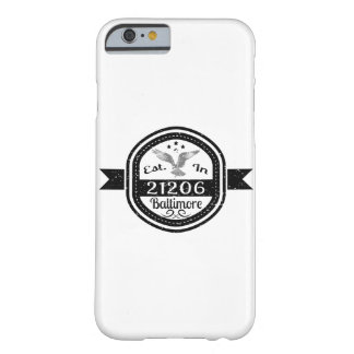 Established In 21206 Baltimore Barely There iPhone 6 Case