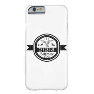 Established In 21218 Baltimore Barely There iPhone 6 Case