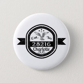 Established In 28216 Charlotte 2 Inch Round Button