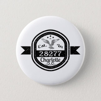 Established In 28277 Charlotte 2 Inch Round Button