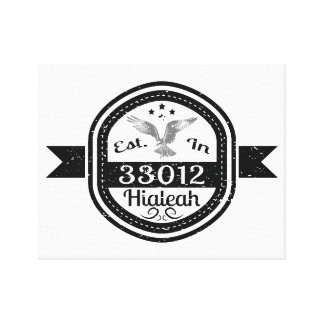 Established In 33012 Hialeah Canvas Print