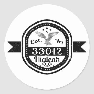 Established In 33012 Hialeah Classic Round Sticker