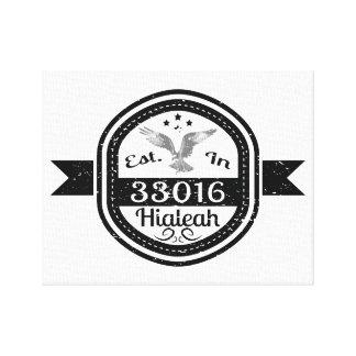 Established In 33016 Hialeah Canvas Print