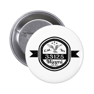 Established In 33125 Miami 2 Inch Round Button