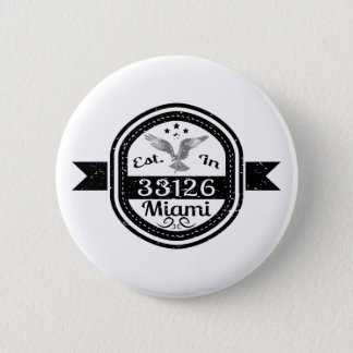 Established In 33126 Miami 2 Inch Round Button