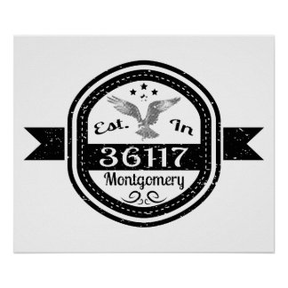 Established In 36117 Montgomery Poster