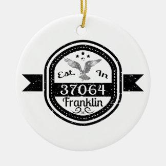 Established In 37064 Franklin Ceramic Ornament