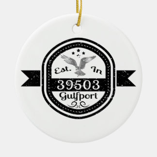 Established In 39503 Gulfport Ceramic Ornament