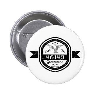 Established In 46143 Greenwood 2 Inch Round Button