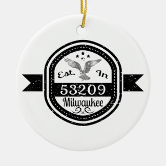 Established In 53209 Milwaukee Ceramic Ornament