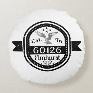 Established In 60126 Elmhurst Round Pillow