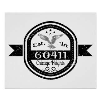 Established In 60411 Chicago Heights Poster