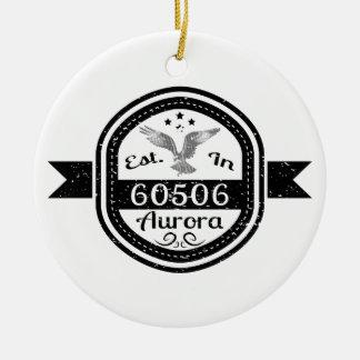 Established In 60506 Aurora Ceramic Ornament
