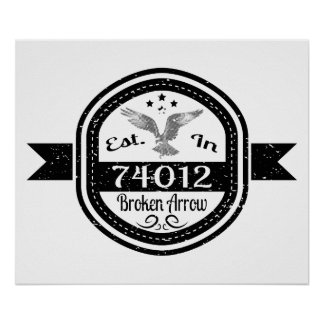 Established In 74012 Broken Arrow Poster