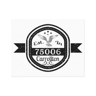 Established In 75006 Carrollton Canvas Print