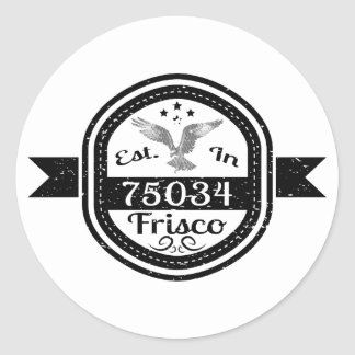 Established In 75034 Frisco Classic Round Sticker