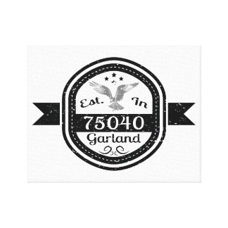 Established In 75040 Garland Canvas Print