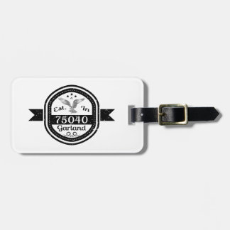 Established In 75040 Garland Luggage Tag